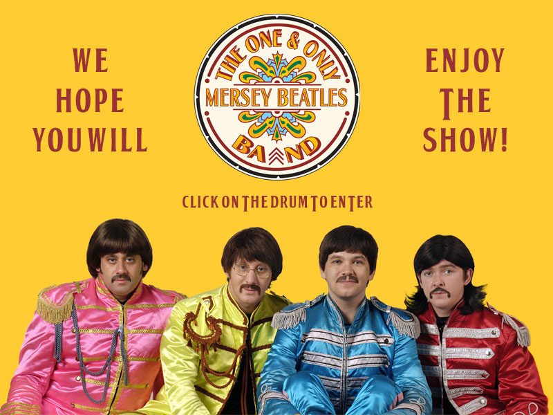 The One & Only Mersey Beatles Band - We Hope You Will Enjoy The Show! - Click on the drum to enter